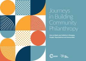 Journeys in Building Community Philanthropy: How an Eight-year Initiative is Changing People, Organizations and Communities