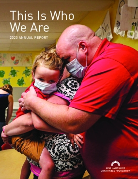 This Is Who We Are: New Hampshire Charitable Foundation 2020 Annual Report