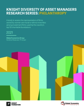 Knight Diversity of Asset Managers Research Series: Philanthropy - A study to assess the representation of firms owned by women and racial or ethnic minorities among investment firms used by the country's top 55 charitable foundations