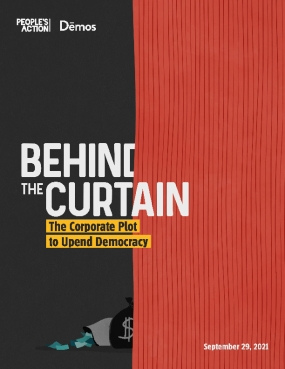 Behind the Curtain: The Corporate Plot to Upend Democracy