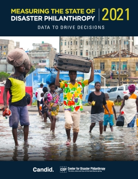 Measuring the state of disaster philanthropy 2021: Data to drive decisions