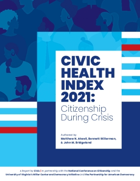 Civic Health Index 2021: Citizenship in Crisis